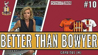 Better than Bowyer | Game 10 -  Carlisle United |  Bradford City| Football Manager 2020 - YouTube