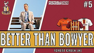 Better than Bowyer | Game 5 -  Forest Green | Bradford City| Football Manager 2020 - YouTube