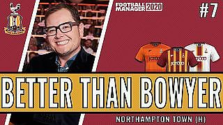 Better than Bowyer | Game 7 -  Northampton | Bradford City| Football Manager 2020 - YouTube